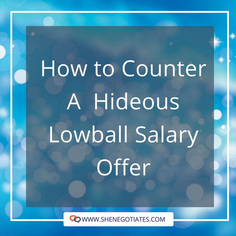 How to Counter a Hideous Lowball Salary Offer — She Negotiates