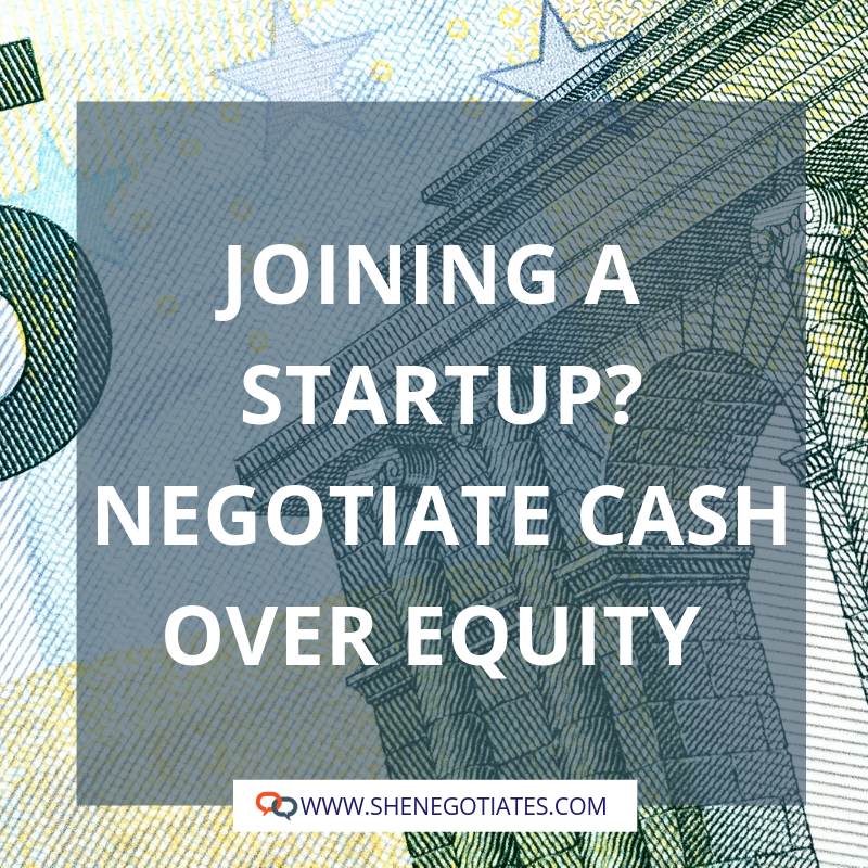 Joining a Startup? Negotiate Cash Over Equity — She Negotiates