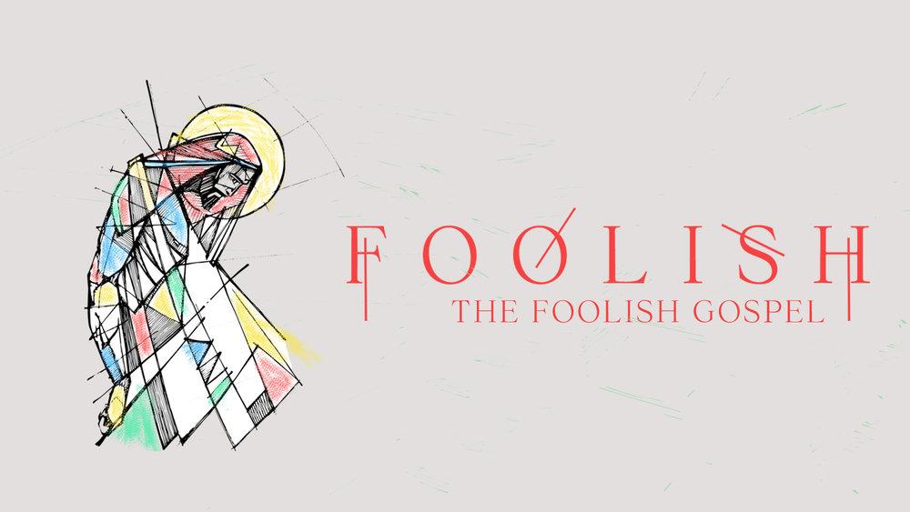 1920x1080 - Foolish Gospel.jpg