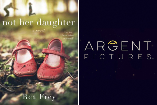 Argent Pictures Secures Rights To 'Not Her Daughter' Novel By Rea Frey