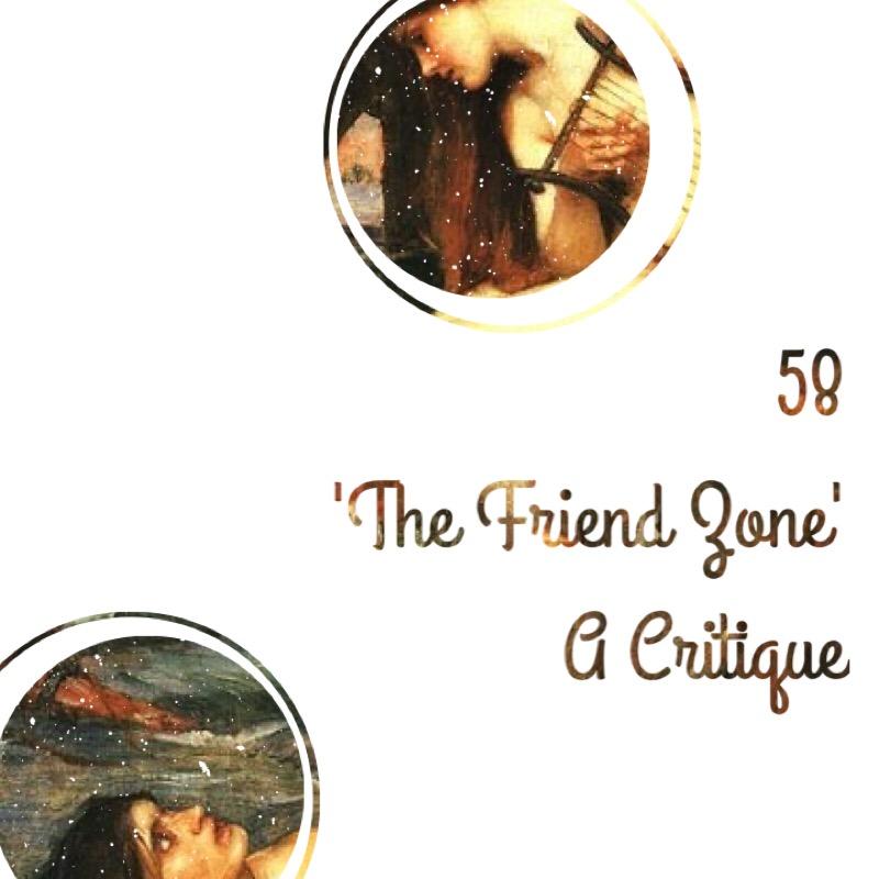#58 | 'The Friend Zone': A Critique