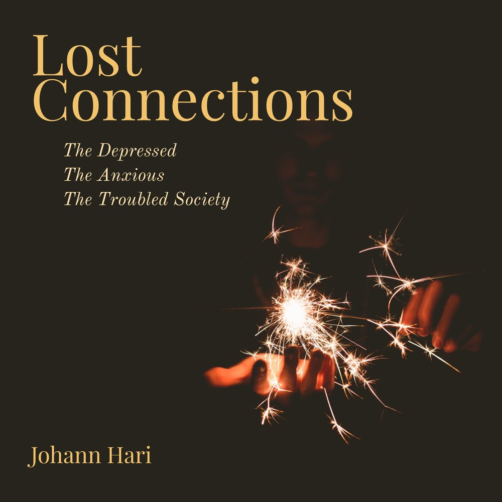 #108 | Lost Connections: The Depressed, The Anxious, The Troubled Society w/ Johann Hari