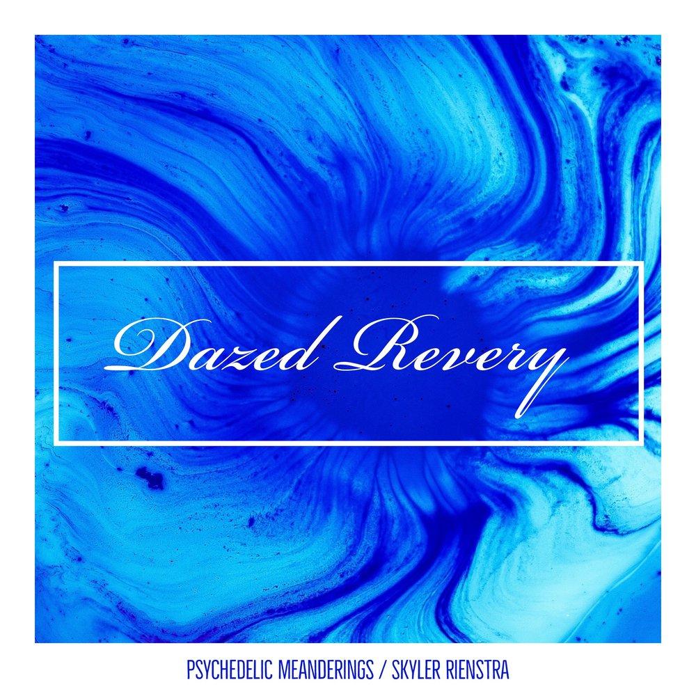 #110 | Dazed Revery: Psychedelic Meanderings w/ Skyler Rienstra