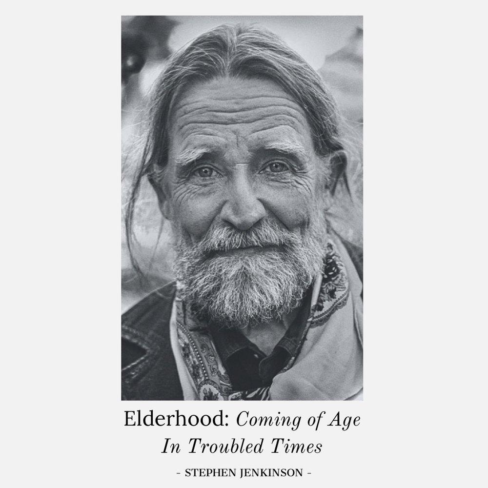 #134 | Elderhood: Coming Of Age In Troubled Times w/ Stephen Jenkinson