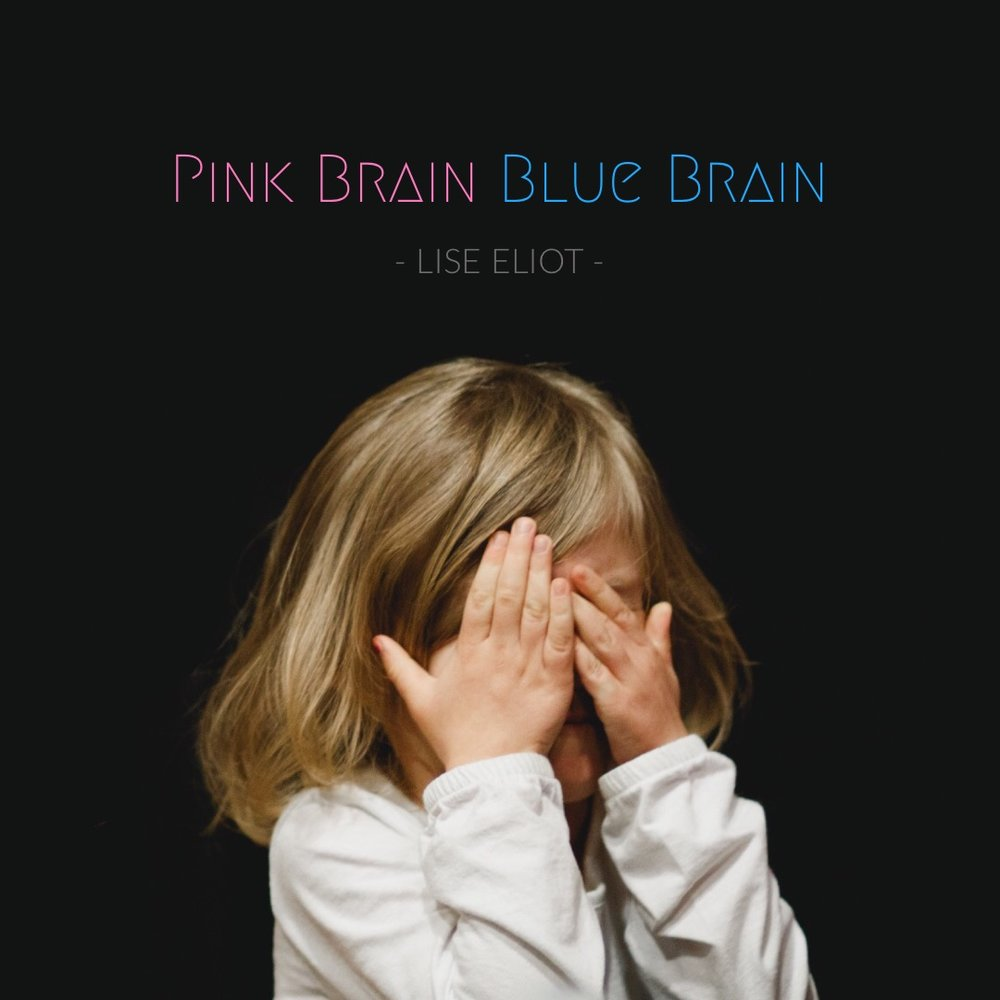 #136 | Pink Brain Blue Brain: Gender, Small Differences, & Big Gaps w/ Lise Eliot