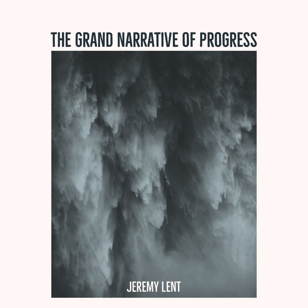 #140 | The Grand Narrative Of Progress: The Neoliberal Order & Participatory Politics w/ Jeremy Lent
