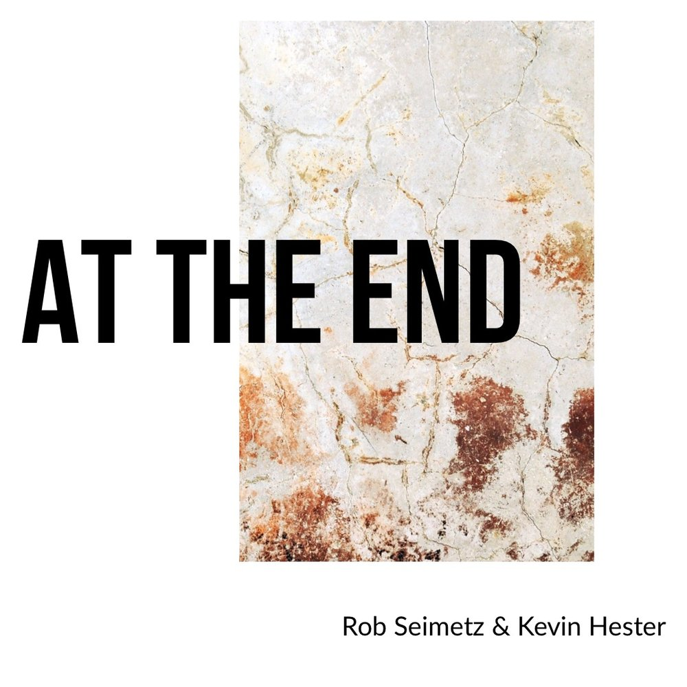 #144 | At The End: The Conversations We Need To Start Having w/ Kevin Hester & Rob Seimetz