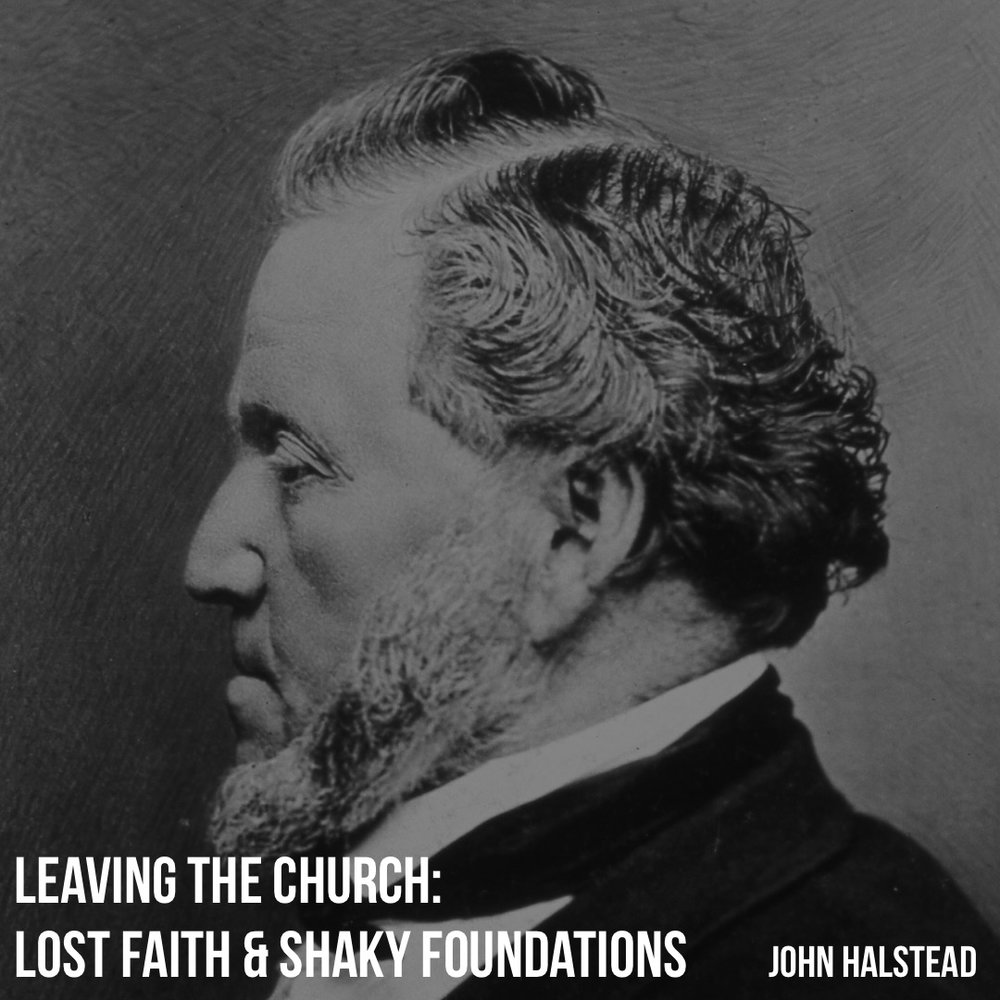 Leaving The Church: Lost Faith & Shaky Foundations w/ John Halstead