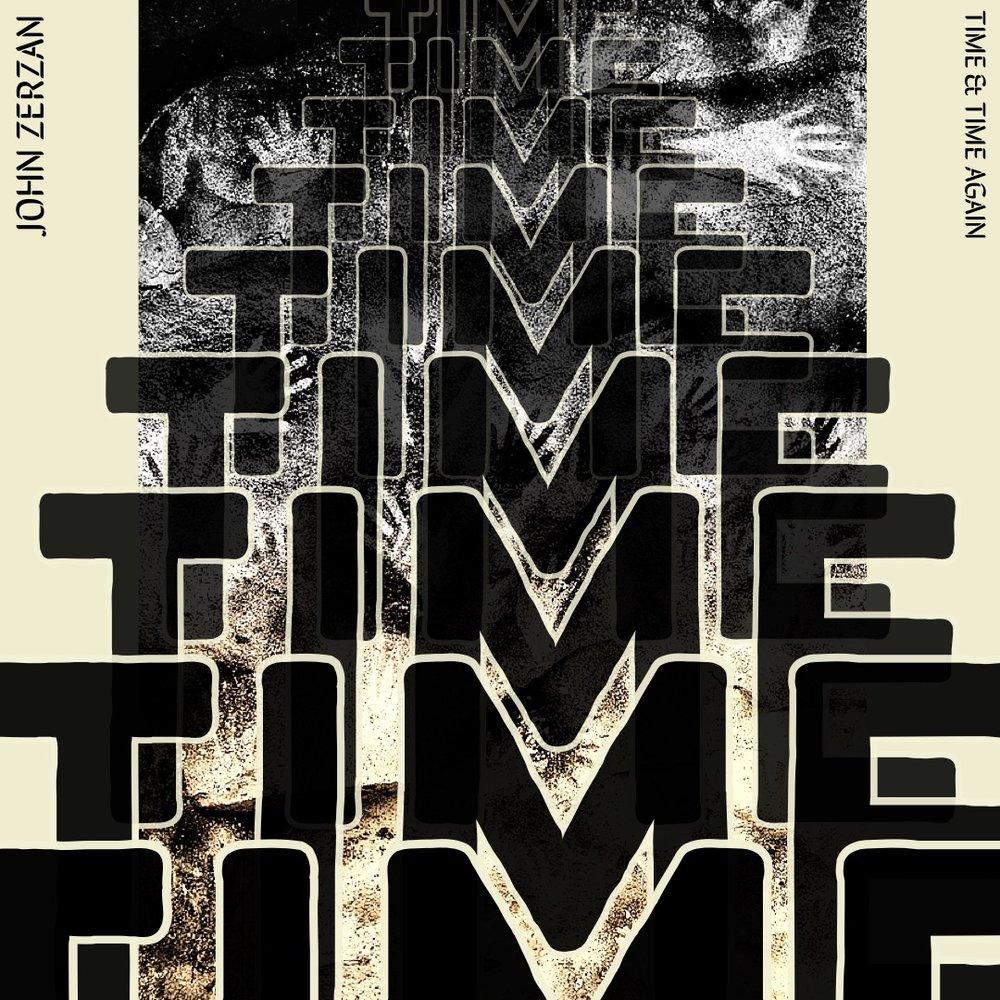 #149 | Time & Time, Again: The Neuroses Of Domesticated Life w/ John Zerzan