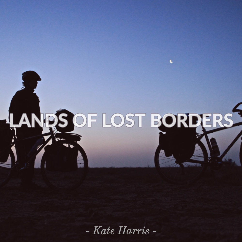 #150 | Lands Of Lost Borders: Fallen Heroes & Explorations Beyond Limits w/ Kate Harris