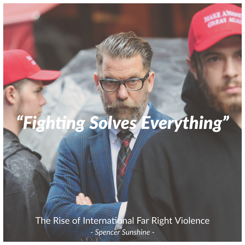 #153 | Fighting Solves Everything: The Rise Of International Far Right Violence w/ Spencer Sunshine