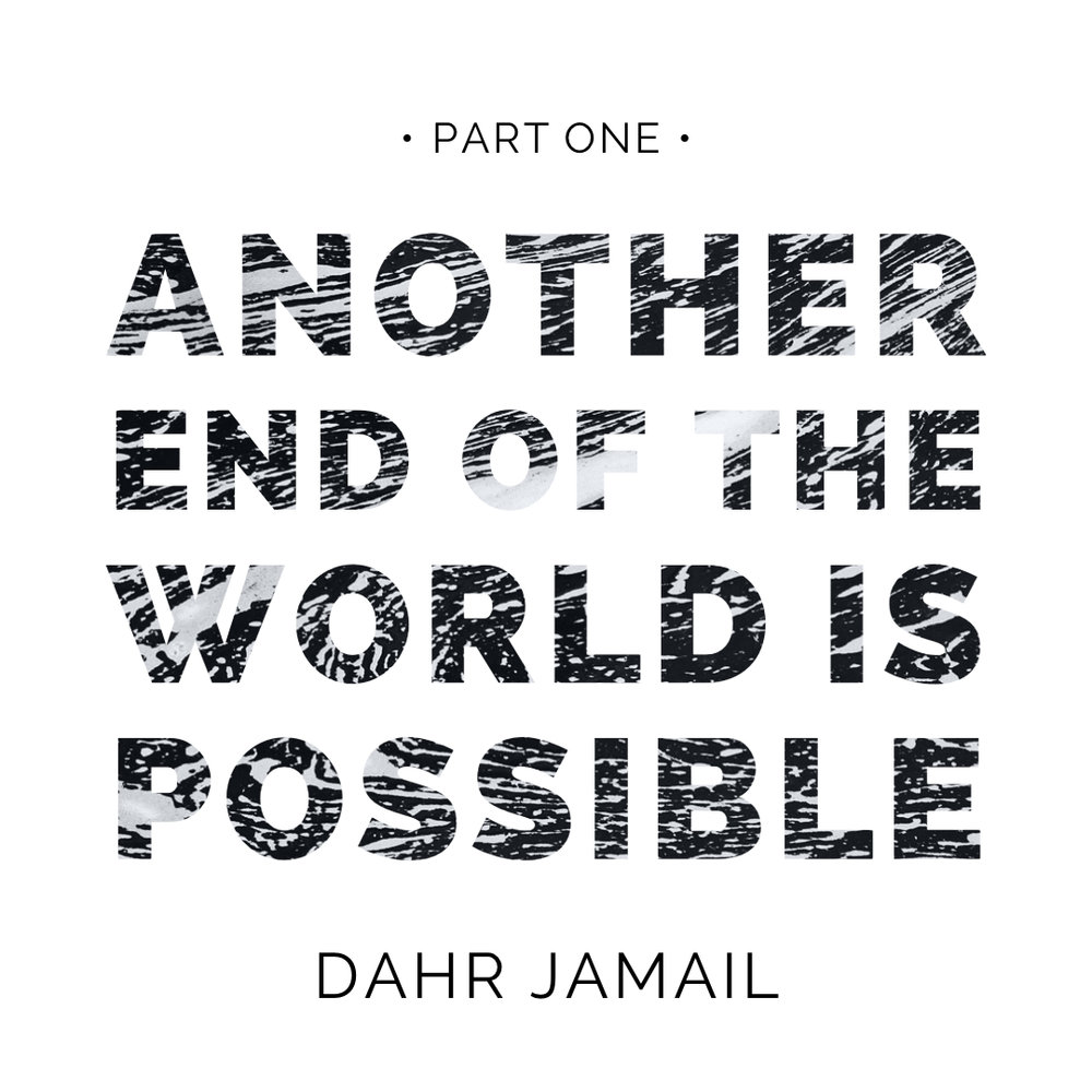 #154 | Another End Of The World Is Possible: Part One w/ Dahr Jamail