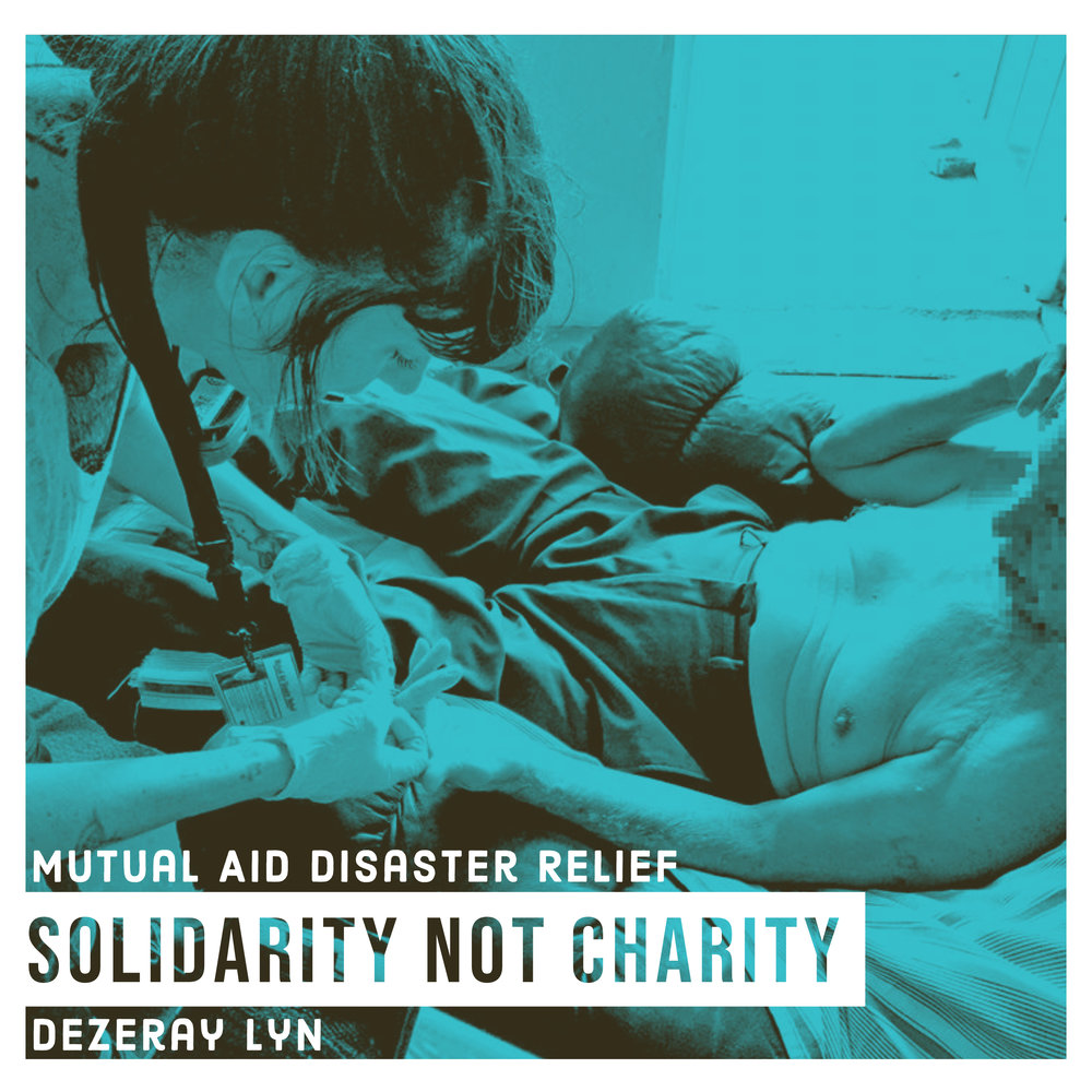 #161 | Solidarity Not Charity: Mutual Aid Disaster Relief; A Factor Of Evolution w/ Dezeray Lyn