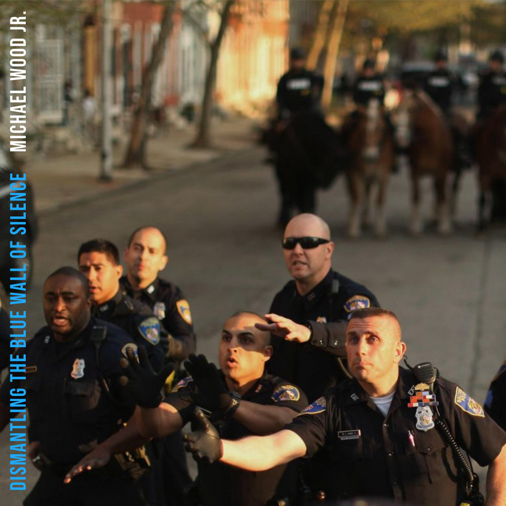 #163 | Dismantling The Blue Wall Of Silence: Examining The Modern Police State w/ Michael Wood Jr.
