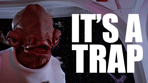 Shut up, Ackbar. Seriously, it's not a trap.