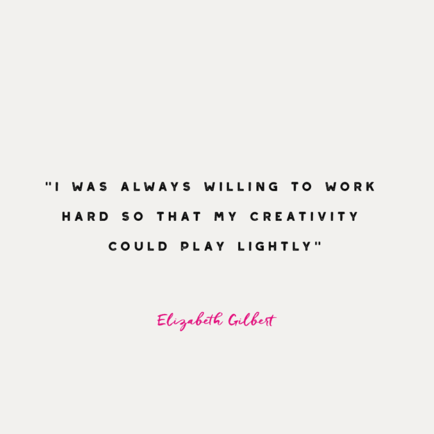 Books for creatives - Elizabeth Gilbert quote