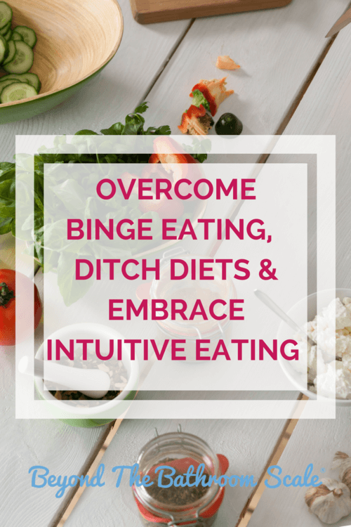 Overcome binge eating ditch diets embrace intuitive eating.png