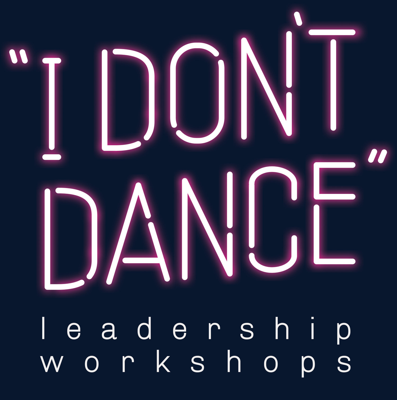 I Don't Dance Leadership Workshops