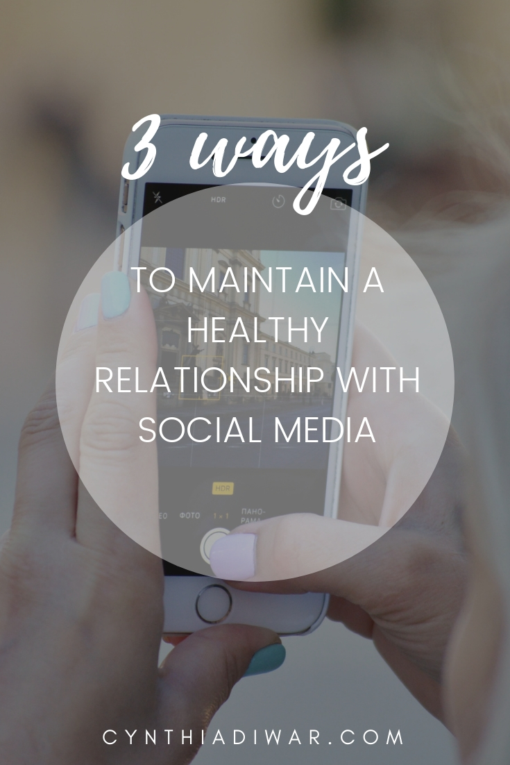 3 Ways to Maintain a Healthy Relationship with Social Media