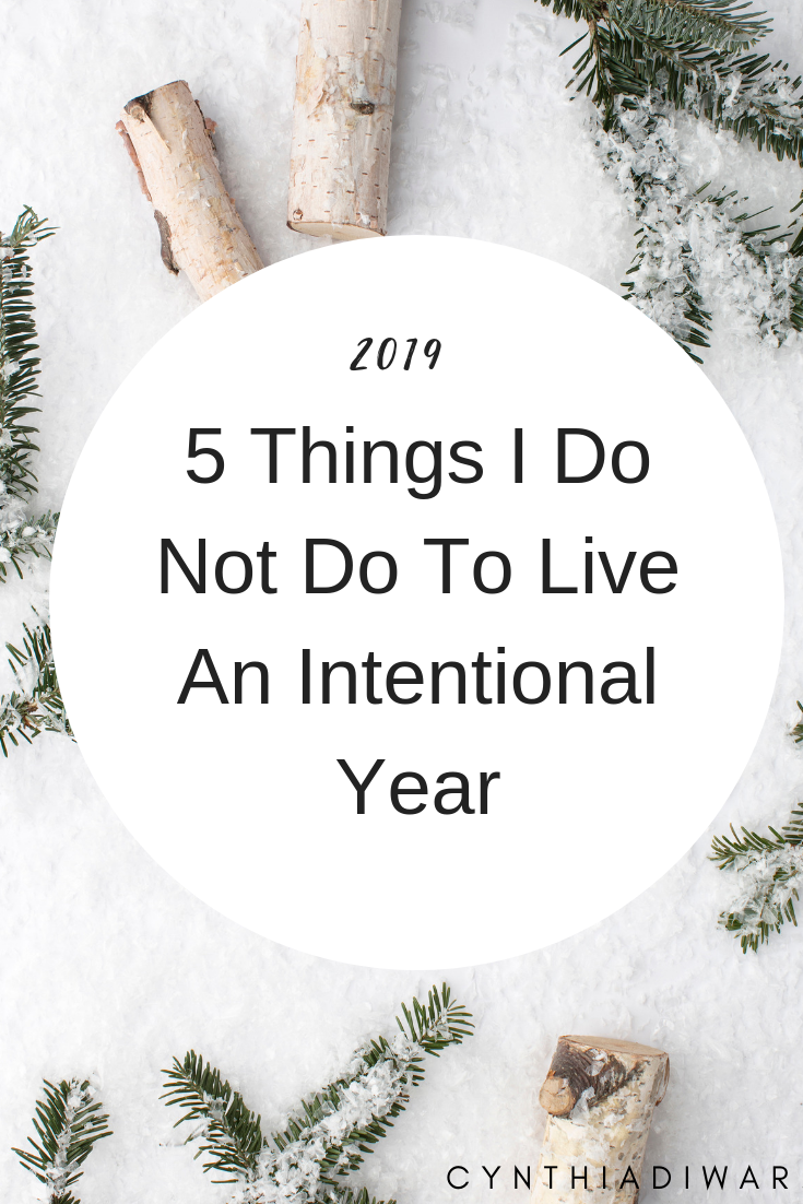 5 Things I Don't Do to Live an Intentional Year
