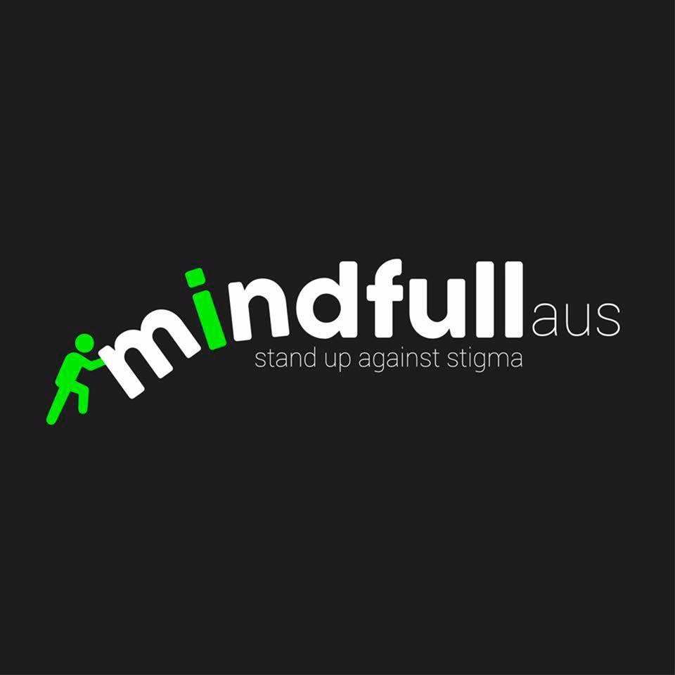 Mindfull Aus purpose is to encourage those affected by Mental Illness to come out of the shadows of the surrounding stigma via self acceptance and education. Mindfull aims to give people a better understanding of Mental Health, Behavioural health & Suicide. In turn improving the life's of those affected. Ensuring they can live a happy, enjoyable & fulfilling life.