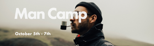 Man Camp Registration Ends TODAY!    Click here to register.