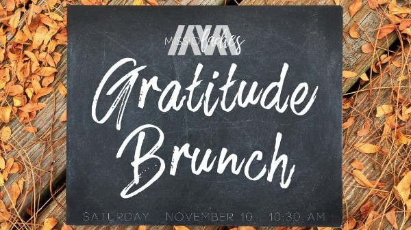 I will give thanks to you, LORD, with all my heart; I will tell of all your wonderful deeds. Psalm 9:1   We have a lot to be grateful for, in every season. Gather with us as we set our minds on choosing grateful hearts.  Ladies, mark your calendar for Saturday, November 10 at 10:30am. We spend a lot of time thinking about Thanksgiving dinner, right? Let's try something new; Thanksgiving BRUNCH!