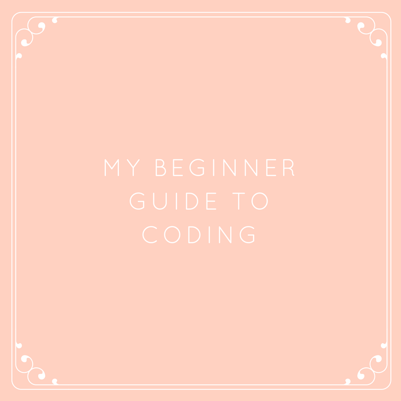 MY BEGINNER GUIDE TO CODING-2.png
