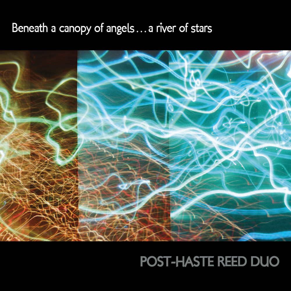 Beneath a canopy of angels...a river of stars by Post-Haste Reed Duo