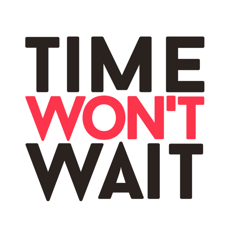 Time Won't Wait