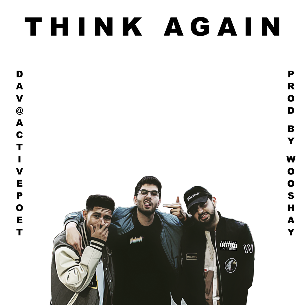 Think again - Dav @activepoet (Prod. by Wooshay)