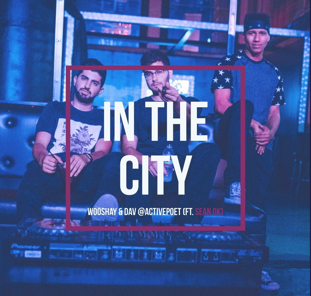 In The city - Wooshay & Dav @activepoet (ft. Sean OK)