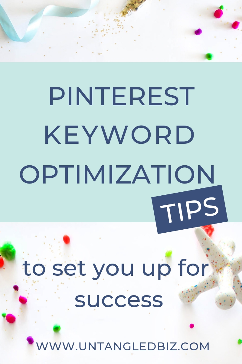 Pinterest keyword optimization tips to set you up for success - learn how to optimize your profile with Pinterest SEO.
