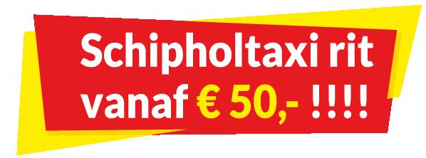 Schipholtaxi rit vanaf € 55,- !!!!