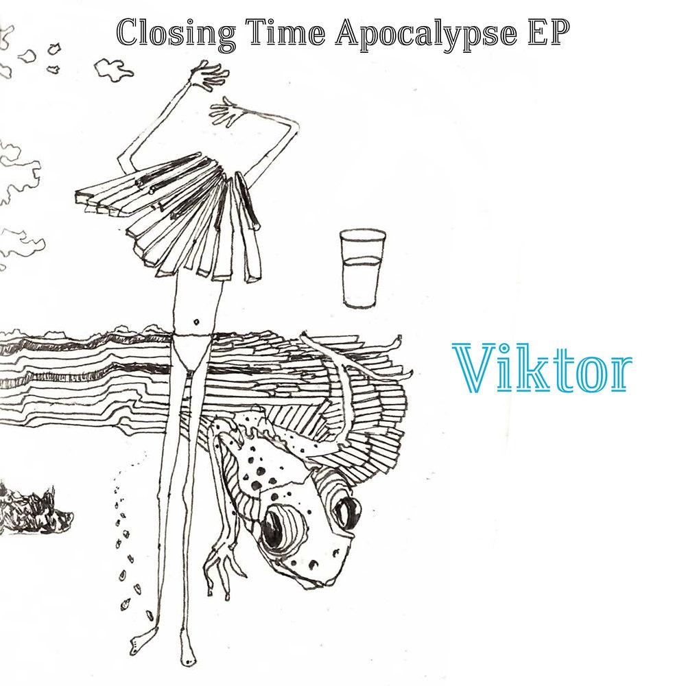 Viktor.digital released 'Closing Time Apocalypse' EP on 5/13/17. -