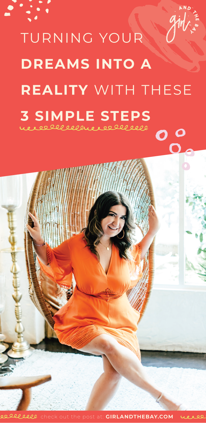 Turning your dreams into a reality with 3 simple steps