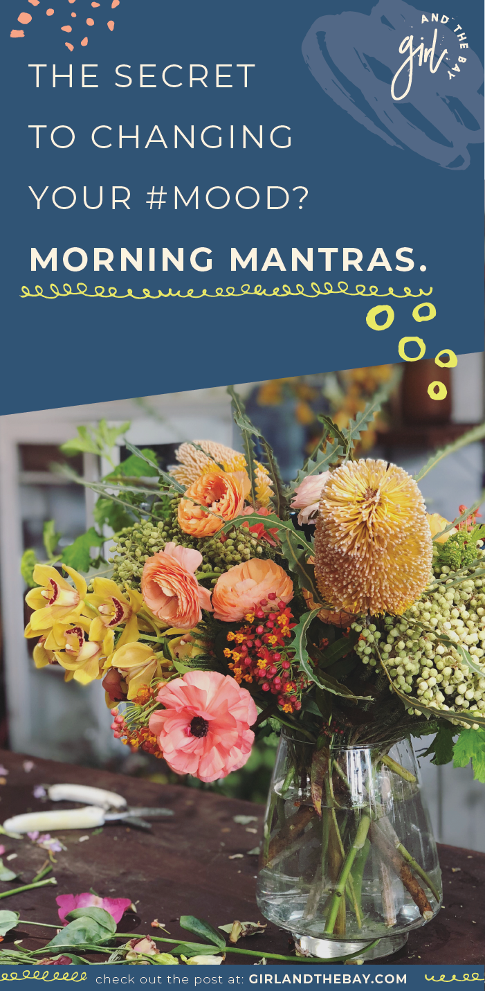 the secret to changing your mood? morning mantras.