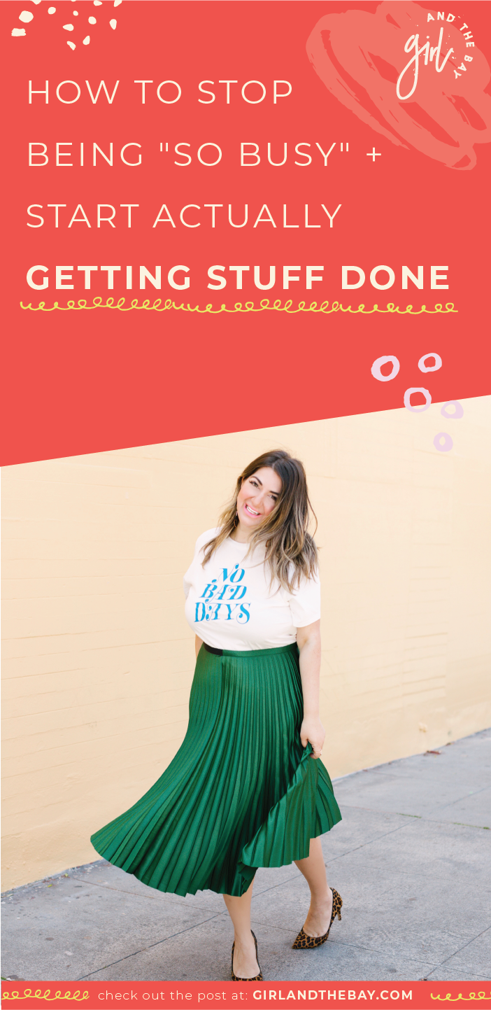 "How to Stop Being ""So Busy"" + Start Actually Getting Stuff Done"