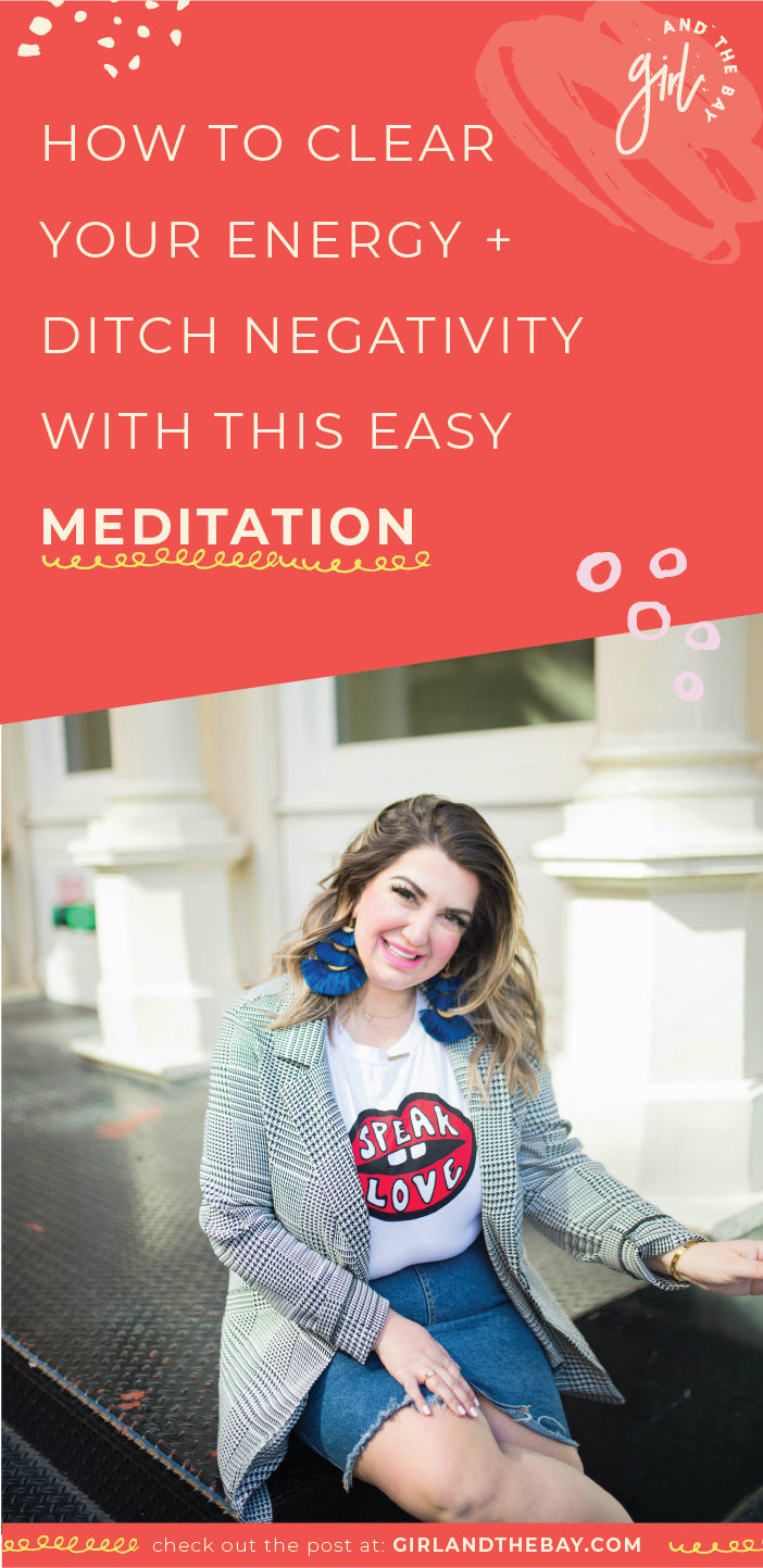 how to clear your energy and ditch negativity with this easy meditation