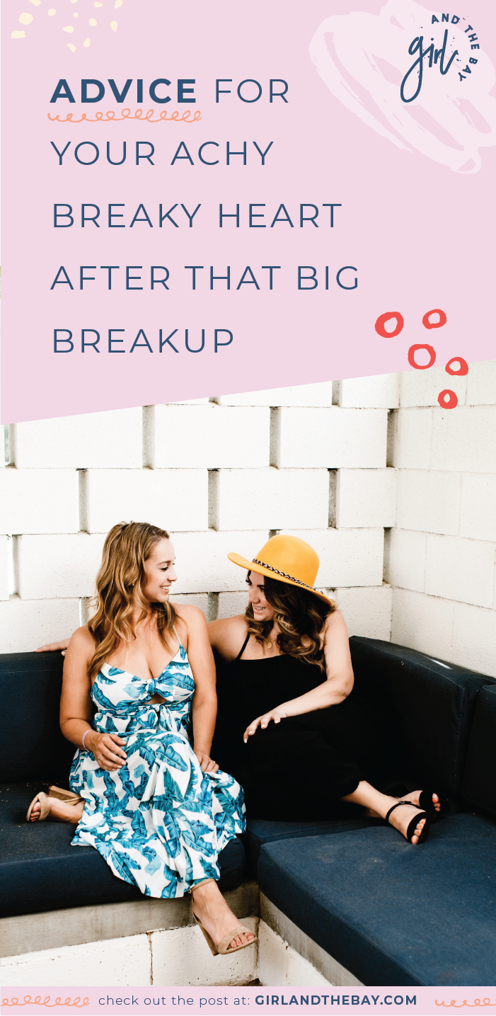 advice for your achy breaky heart after that big breakup