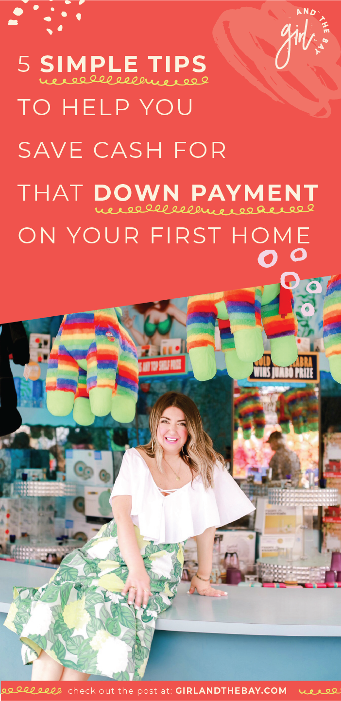 5 Simple Tips To Help You Save Cash For That Down Payment On Your First Home