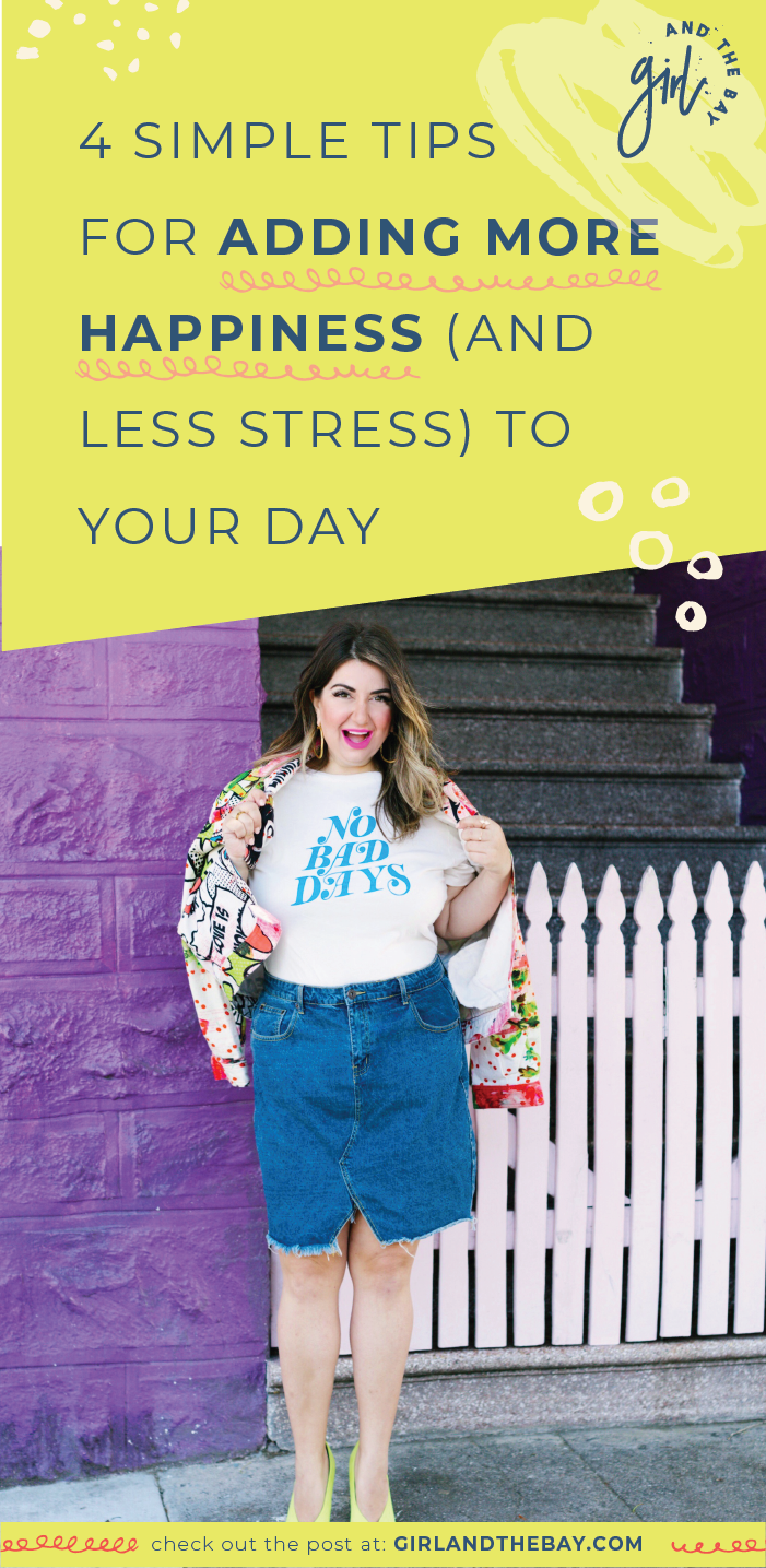 4 Simple Tips For Adding More Happiness (And Less Stress) To Your Day