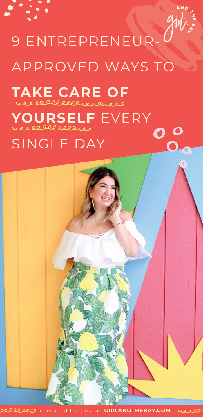 9 Entrepreneur-Approved Ways To Take Care of Yourself Every Single Day