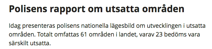 Från Polisens hemsida: https://polisen.se/aktuellt/nyheter-2016-2017/2017/juni/polisens-rapport-om-utsatta-omraden/