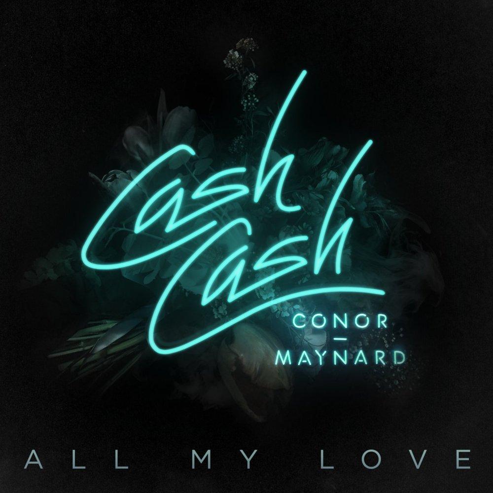 All My Love - Cash Cash .jpg