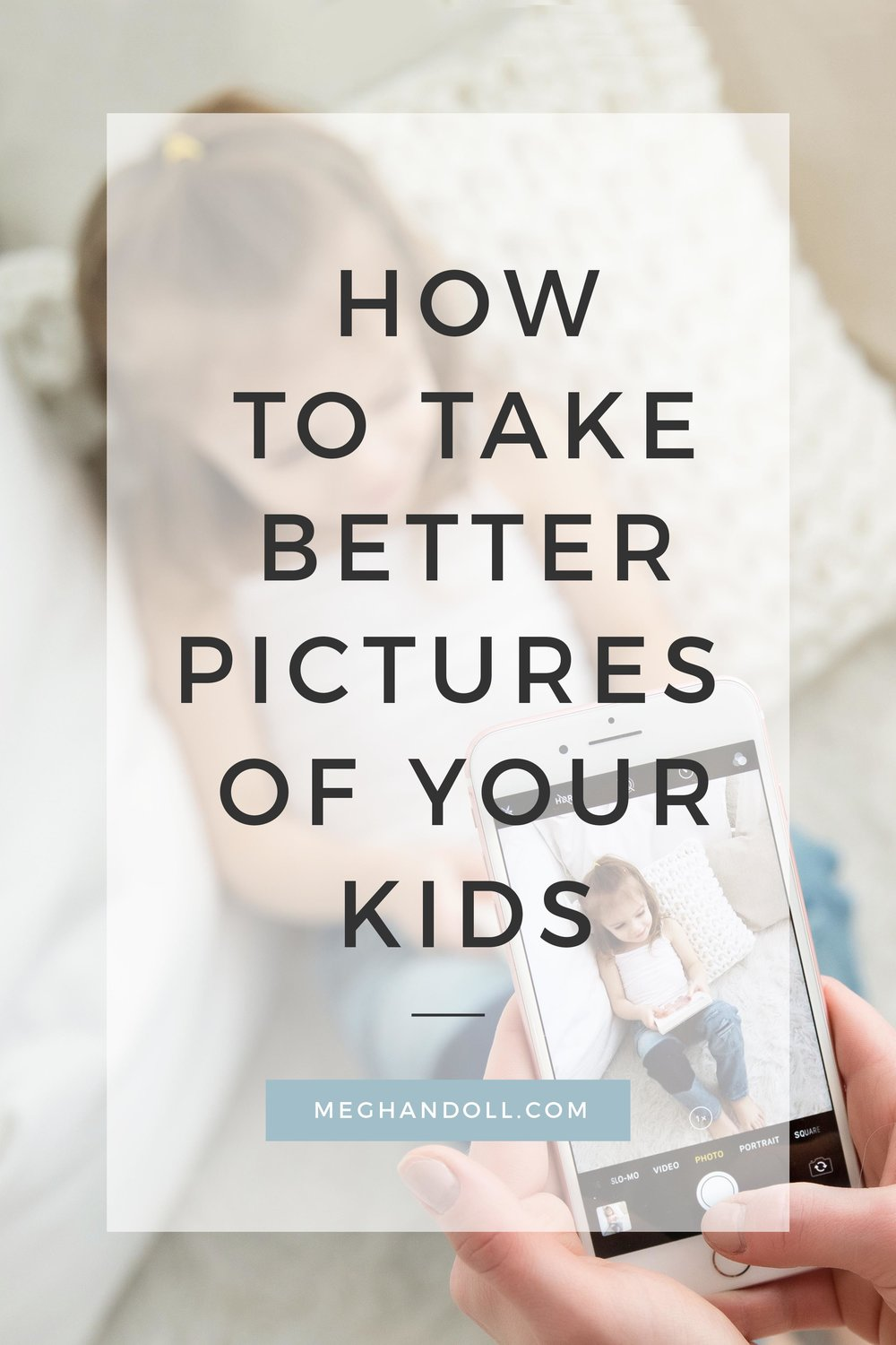 7_ways_to_take_better_pictures_of_your_kids.jpg