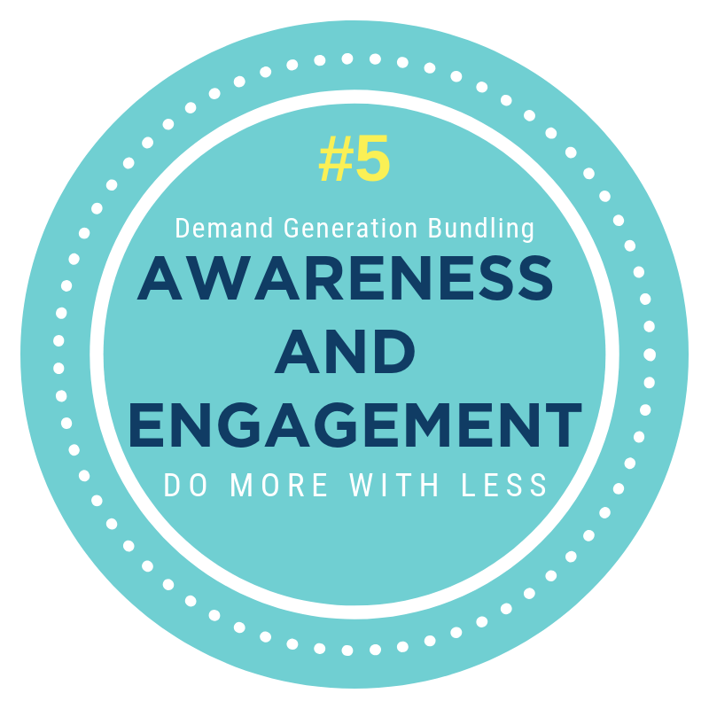 Demand Generation Bundling content that drives awareness and engagement