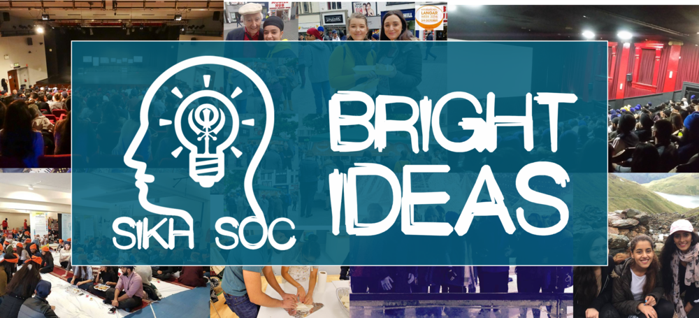 Calling all Sikh Soc's! Share us your experiences to help improve our Sikh Societies with Bright Idea's!