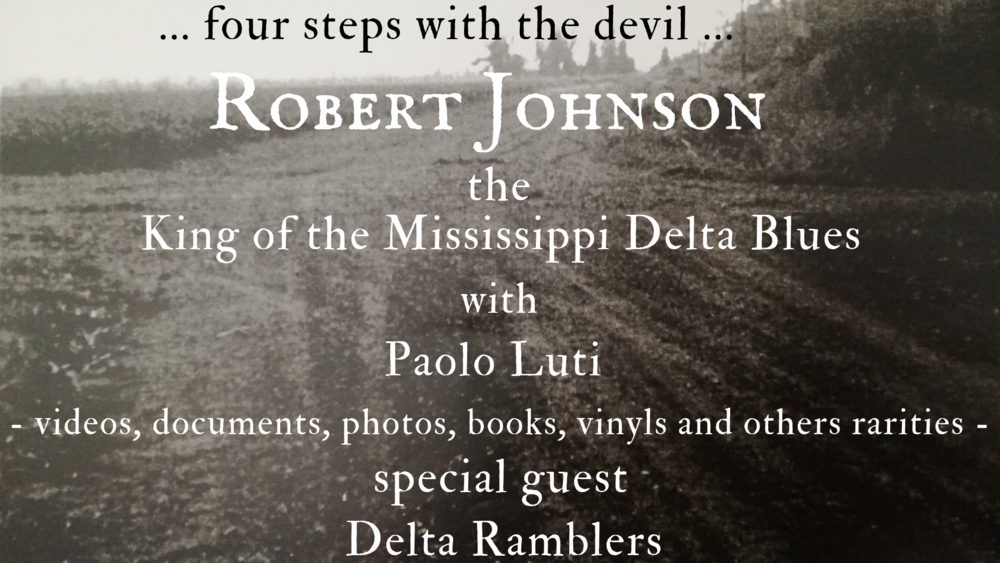 Robert Johnson night by the99% Agency with Paolo Luti special guests Delta Ramblers