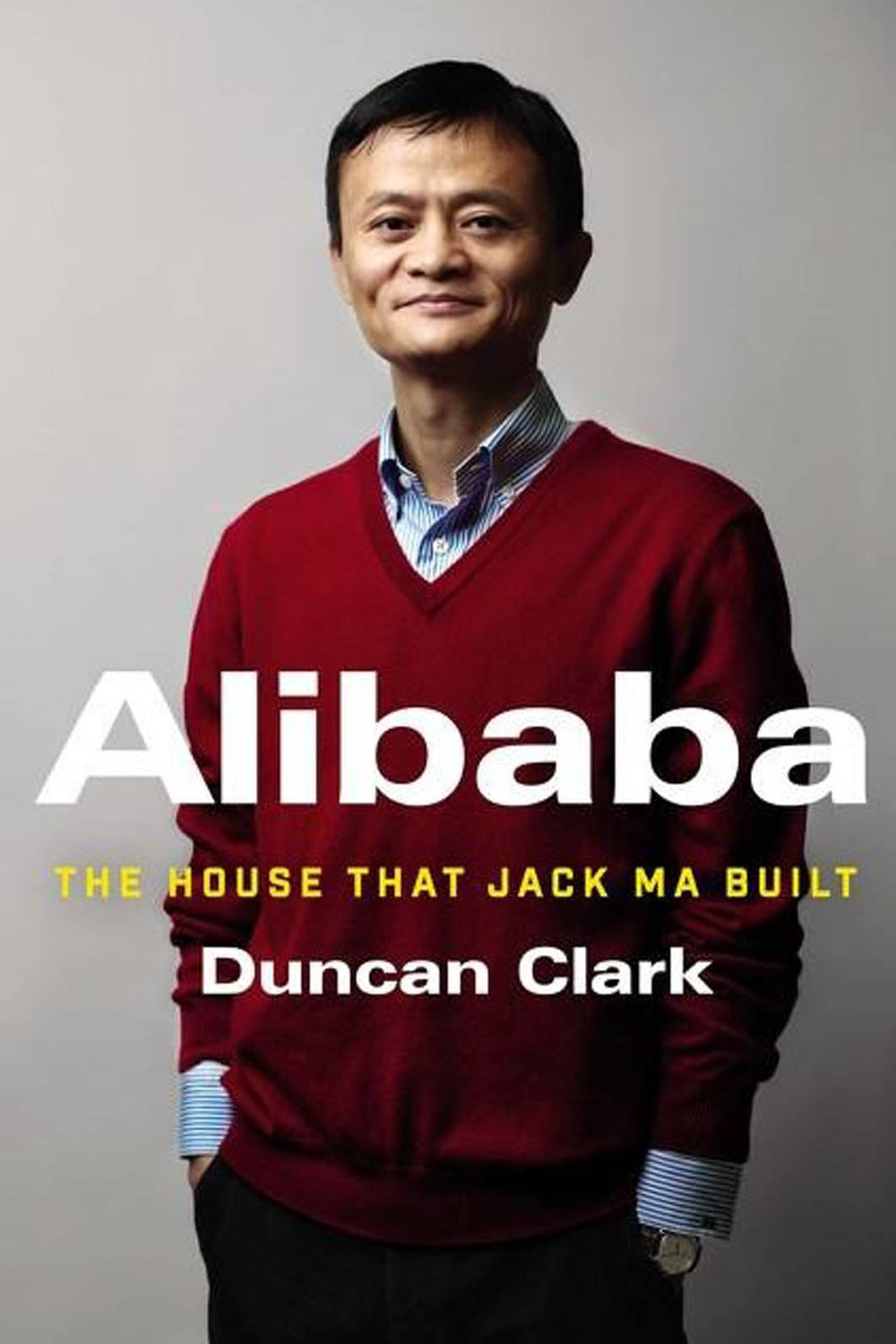 Front cover for 'Alibaba: The house that Jack Ma built.'